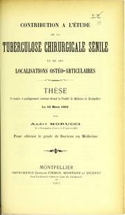 Contribution à l-étude de la tuberculose chirurgicale sénile et de ses localisations ostéo-articulaires : thèse présentée et publiquement soutenue devant la Faculté de médecine de Montpellier le 10 mars 1903