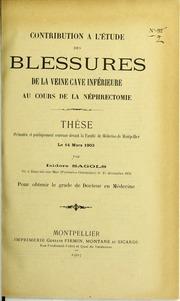 Contribution à l-étude des blessures de la veine cave inférieure au cours de la néphrectomie : thèse présentée et publiquement soutenue devant la Faculté de médecine de Montpellier le 14 mars 1903