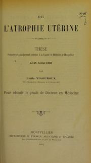 De l-atrophie utérine : thèse présentée et publiquement soutenue à la Faculté de médecine de Montpellier le 25 juillet 1903