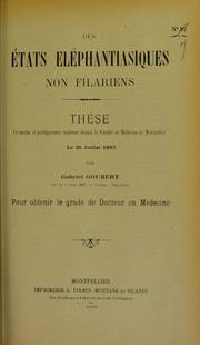 Des états éléphantiasiques non filariens : thèse présentée et publiquement soutenue devant la Faculté de médecine de Montpellier le 25 juillet 1903