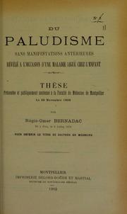 Du paludisme sans manifestations antérieures révélé à l-occasion d-une maladie aiguë chez l-enfant : thèse présentée et publiquement soutenue à la Faculté de médecine de Montpellier le 25 novembre 1903