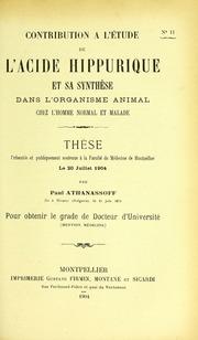 Contribution à l-étude de l-acide hippurique et sa synthèse dans l-organisme animal chez l-homme normal et malade : thèse présentée et publiquement soutenue à la Faculté de médecine de Montpellier le 20 juillet 1904