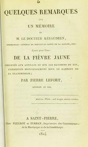 Quelques remarques sur un mémoire de M. le docteur Kéraudren ... ayant pour titre, De la fièvre jaune observée aux Antilles et sur les bâtimens du Roi, considérée principalement sous le rapport de sa transmission