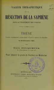 Valeur thérapeutique de la résection de la saphène dans le traitement des varices : thèse présentée et publiquement soutenue devant la Faculté de médecine de Montpellier le 19 novembre 1904