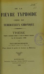 De la fièvre typhoïde chez le tuberculeux chronique : thèse présentée et publiquement soutenue à la Faculté de médecine de Montpellier le 22 décembre 1905