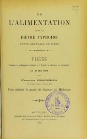 De l'alimentation dans la fièvre typhoïde (revue générale critique) : thèse présentée et publiquement soutenue à la Faculté de médecine de Montpellier le 17 mai 1905