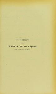 Du traitement des kystes hydatiques non suppurés du foie : thèse présentée et publiquement soutenue à la Faculté de médecine de Montpellier le 30 novembre 1907