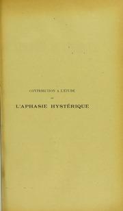 Contribution à l-étude de l-aphasie hystérique : thèse présentée et publiquement soutenue à la Faculté de médecine de Montpellier le 18 décembre 1907