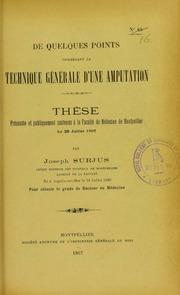 De quelques points concernant la technique générale d-une amputation : thèse présentée et publiquement soutenue à la Faculté de médecine de Montpellier le 26 juillet 1907