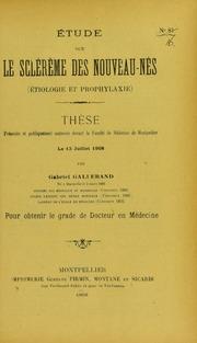 Étude sur le sclérème des nouveau-nés (étiologie et prophylaxie) : thèse présentée et publiquement soutenue devant la Faculté de médecine de Montpellier le 13 juillet 1908