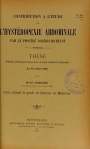 Contribution à l-étude de l-hystéropexie abdominale par le procédé Doléris-Richelot : thèse présentée et publiquement soutenue devant la Faculté de médecine de Montpellier le 30 juillet 1908