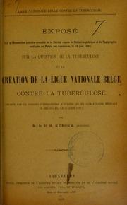 Exposé fait à l-Assemblée plénière annuelle de la Société royale de Médecine publique et de Topographie médicale, au Palais des Académies, le 18 juin 1899, sur la question de la tuberculose et la création de la Ligue