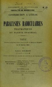 Contribution à létude des paralysies radiculaires traumatiques du plexus brachial : thèse présentée et publiquement soutenue devant la Faculté de médecine de Montpellier le 15 janvier 1913