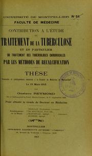 Contribution à létude du traitement de la tuberculose : et en particulier du traitement des tuberculoses chirurgicales par les méthodes de recalcification : thèse présentée et publiquement soutenue à la Faculté de médec