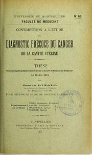 Contribution à létude du diagnostic précoce du cancer de la cavité utérine : thèse présentée et publiquement soutenue devant la Faculté de médecine de Montpellier le 28 mai 1913