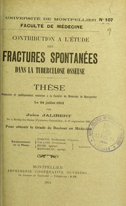 Contribution à létude des fractures spontanées dans la tuberculose osseuse : thèse présentée et publiquement soutenue à la Faculté de médecine de Montpellier le 24 juillet 1913