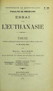 Essai sur l-euthanasie : thèse présentée et publiquement soutenue devant la Faculté de médecine de Montpellier le 26 juillet 1913
