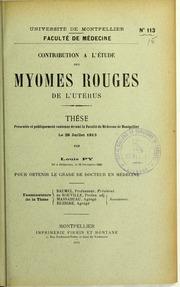 Contribution à létude des myomes rouges de lutérus : thèse présentée et publiquement soutenue devant la Faculté de médecine de Montpellier le 28 juillet 1913