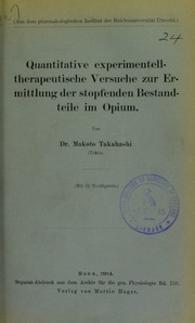 Quantitative experimentell-therapeutische Versuche zur Ermittlung der stopfenden Bestandteile im Opium