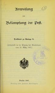 Anweisung zur Bekämpfung der Pest : Deckblatt zu Anlage 8 : festgestellt in der Sitzung des Bundesrats vom 21. März 1907