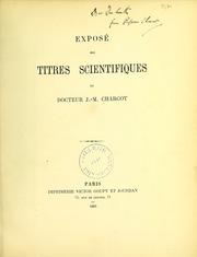Expose des titres scientifiques du docteur J. -M. Charcot