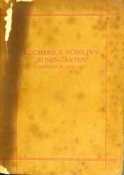 Eucharius Rösslin-s Rosengarten : gedruckt im jahre 1513
