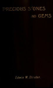 Precious stones and gems : their history, sources and characteristics