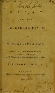 childbed fever essay Described as the saviour of mothers (also known as childbed fever) his own account of his work in an essay entitled the etiology of childbed fever.