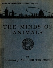 The minds of animals : an introduction to the study of animal behaviour