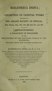Ashtasāhasrikā : a collection of discourses on the metaphysics of the Mahāyāna School of the Buddhists, now first edited from Nepalese Sanskirt mss. by Rājendralāla Mitra