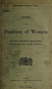 Notes on the position of women among Hindus, Moslems, Buddhists and Jains