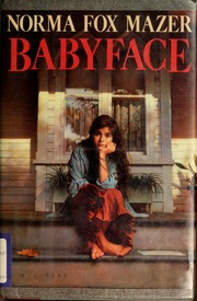 an analysis of the babyface by norma fox mazer and the role of toni chessmore Games almost always want us to feel like a great deal is at stake our hero's life, or the outcome of a war, or maybe the fate of the universe.