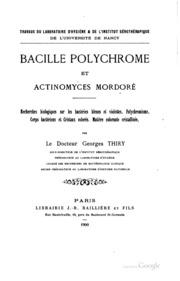 Bacille polychrome et actinomyces mordoré: recherches biologiques sur les ...
