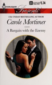 A bargain with the enemy : Mortimer, Carole, author : Free