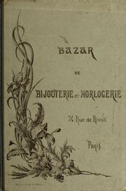 Bazar de bijouterie and horlogerie, 74, Rue de Rivoli, Paris : bijoutetie sic, joaillerie, horlogerie, orfevrerie en argent et en metal blanc, optique, maroquinerie, coutellerie reparations