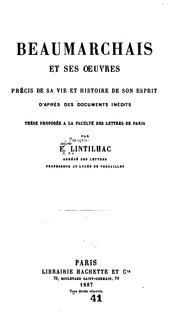 Beaumarchais et ses œuvres: précis de sa vie et histoire de son esprit, daprès des documents ...