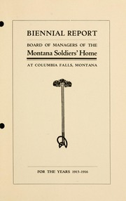 Biennial report, Board of Managers of the Montana Soldiers' Home at Columbia Falls, Montana, for the years .., 1915-1916