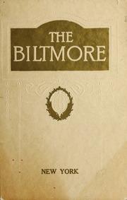 The Biltmore New York : Gustav Bauman, President ; John McE. Bowman, Vice-President : Vanderbilt & Madison Avenues, 43rd & 44th Streets