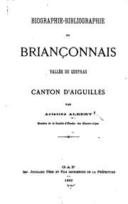 Biographie-bibliographie du Briançonnais ...