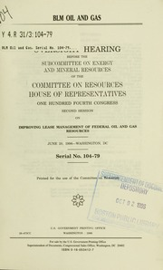 BLM oil and gas : oversight hearing before the Subcommittee on Energy and Mineral Resources of the Committee on Resources, House of Representatives, One Hundred Fourth Congress, second session ... June 20, 1996--Washington, DC