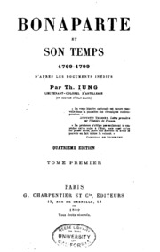 Vol 1: Bonaparte et son temps, 1769-1799: daprès les documents inédits