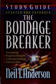 the bondage breaker study guide anderson neil t 1942 free rh archive org