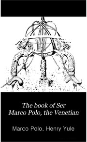 The adventures of marco polo the great traveler marco polo the book of ser marco polo the venetian concerning the kingdoms volume 2 fandeluxe Ebook collections
