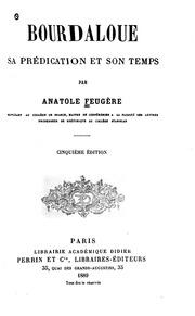 Bourdaloue, sa prédication et son temps: sa prédication et son temps