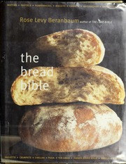 The Bread Bible Beranbaum Rose Levy Free Download Borrow And