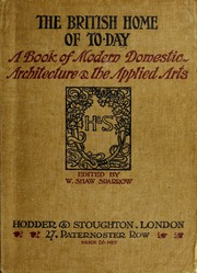 The British home of today : a book of modern domestic architecture & the applied arts