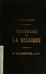 Itinéraire descriptif, historique, artistique et industriel de la Belgique par A. J. du Pays