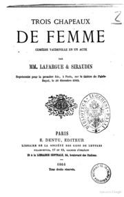 Trois chapeaux de femme comédie vaudeville en un acte par Lafargue and Siraudin