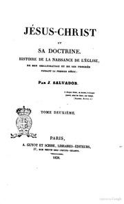 JésusChrist et sa doctrine histoire de la naissance de l-Église, de son organisation et de ses progrès pendant le premier siècle par J. Salvador 2