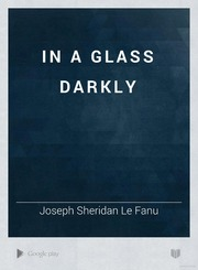 In a glass darkly joseph sheridan le fanu free download borrow in a glass darkly fandeluxe Image collections